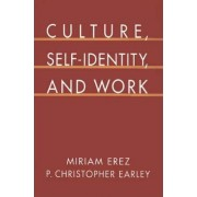 Culture, Self-Identity, and Work by Miriam Erez