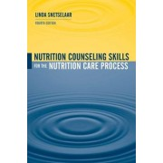 Nutrition Counseling Skills for the Nutrition Care Process by Linda Snetselaar