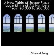 A New Table of Seven-Place Logarithms of All Numbers from 20,000 to 200,000 by Edward Sang