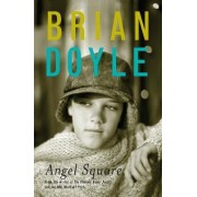 Angel Square by Brian Doyle