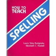 How to Teach Spelling (How to Spell Series) by Eps