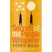 Secrets Of The People Whisperer by Perry Wood