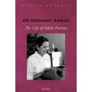 No Ordinary Woman: The Life of Edith Penrose