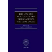 The Law and Practice of the International Criminal Court by Carsten Stahn