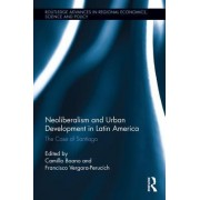 Neoliberalism and Urban Development in Latin America: The Case of Santiago