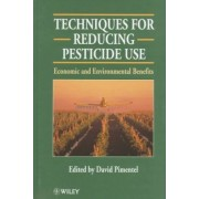 Techniques for Reducing Pesticide Use by David Pimentel