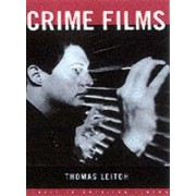 Crime Films by Thomas M. Leitch