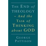 End of Theology and the Task of Thinking About God by Professor George Pattison