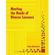 Meeting the Needs of Diverse Learners by Paula Rutherford