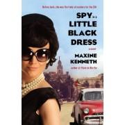 Spy in a Little Black Dress by Maxine Kenneth