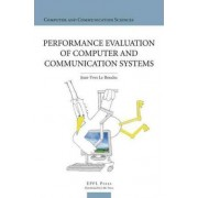 Performance Evaluation of Computer and Communication Systems by Jean-Yves Le Boudec