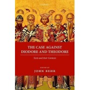 The Case Against Diodore and Theodore by John Behr