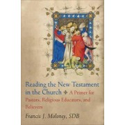 Reading the New Testament in the Church by Francis J Moloney