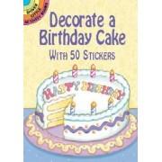 Decorate a Birthday Cake by Robbie Stillerman