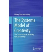 The Systems Model of Creativity by Dr Mihaly Csikszentmihalyi