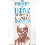 The Philosophy of Leibniz by Benson Mates