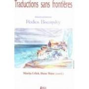Traductions sans frontieres. Volum aniversar Rodica Baconsky - Miorita Urlich Diana Motoc