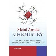 Metal Amide Chemistry by Michael Lappert