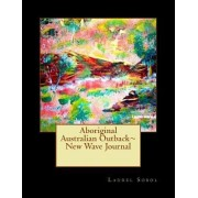 Aboriginal Australian Outback New Wave Journal by Laurel Marie Sobol
