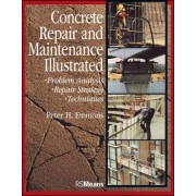 Concrete Repair and Maintenance Illustrated by Peter H. Emmons