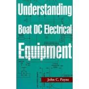 Understanding Boat DC Electrical Equipment by John C. Payne
