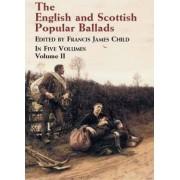 English and Scottish Popular Ballads: Volume 2 by Francis James Child