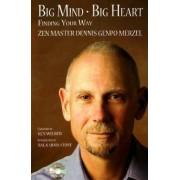 Big Mind, Big Heart by Dennis Genpo Merzel