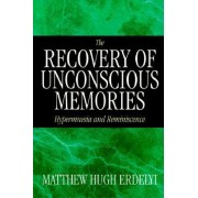 The Recovery of Unconscious Memories by Matthew Hugh Erdelyi