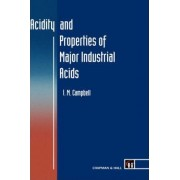 Acidity and Properties of Major Industrial Acids by Ian M. Campbell