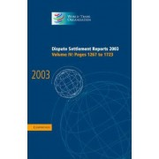 Dispute Settlement Reports 2003 2003: Pages 1267-1723 v. 4 by World Trade Organization