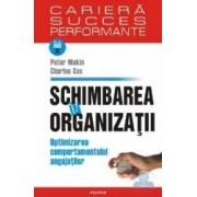 Schimbarea in organizatii. Optimizarea comportamentului angajatilor - Peter Makin Charles Cox