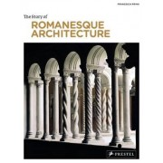 The Story of Romanesque Architecture by Francesca Prina