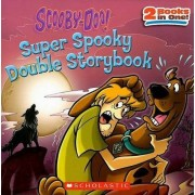 Scooby-Doo! Super Spooky Double Storybook by Scholastic