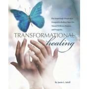 Transformational Healing by Rev Jamie L Saloff