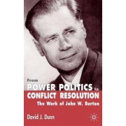 From Power Politics to Conflict Resolution by David J. Dunn