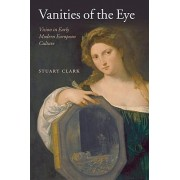 Vanities of the Eye by Stuart Clark