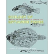 Ecology of Estuarine Fishes by Kenneth W. Able