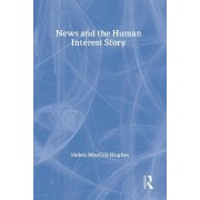 News and the Human Interest Story by Helen Macgill Hughes
