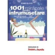 1001 miracole pentru infrumusetare Secrete si solutii din cap pana in picioare
