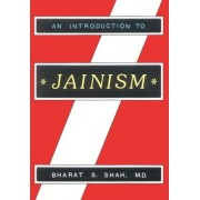 An Introduction to Jainism by Dr Bharat S Shah