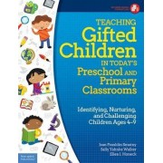Teaching Gifted Children in Today's Preschool and Primary Classrooms by Joan Franklin