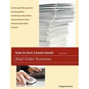 How to Start a Home-Based Mail Order Business by Georganne Fiumara