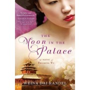 The Moon in the Palace by Weina Dai Randel
