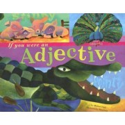 If You Were an Adjective by Michael Dahl