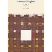 Memory's Daughter by Alice Major