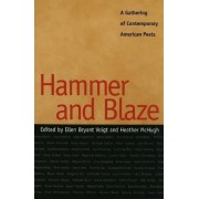 Hammer and Blaze by Ellen Bryant Voigt