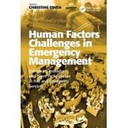 Human Factors Challenges in Emergency Management by Christine Owen