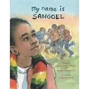 My Name is Sangoel by Karen Lynn Williams