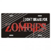 """""""USA Novelty Number Plate - I Dont Brake For Zombies"""""""