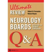 Ultimate Review for the Neurology Boards: Question and Answer Companion by Hubert H. Fernandez